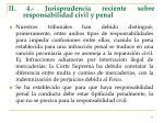 ii 4 jurisprudencia reciente sobre responsabilidad civil y penal