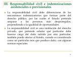 iii responsabilidad civil e indemnizaciones asistenciales o previsionales