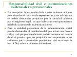 responsabilidad civil e indemnizaciones asistenciales o previsionales85