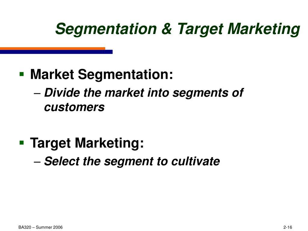 Segmentation & Target Marketing