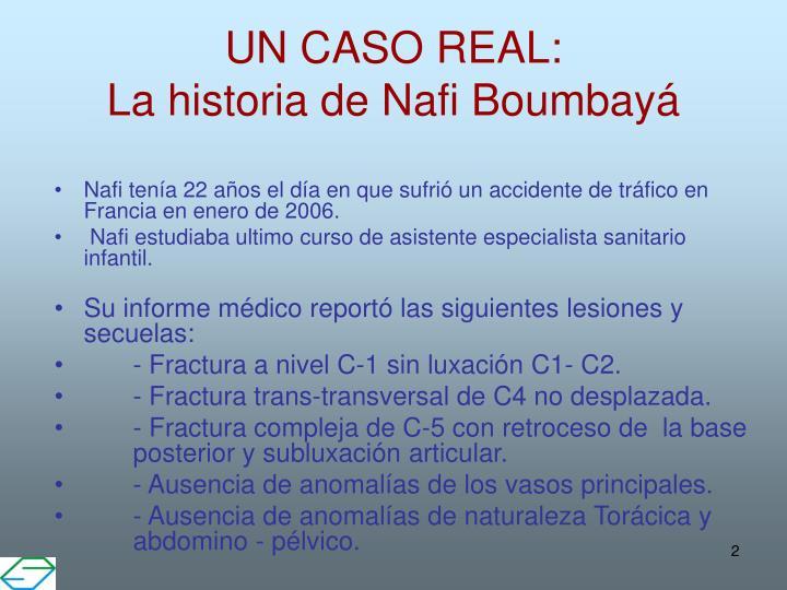 Un caso real la historia de nafi boumbay