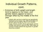 individual growth patterns cont