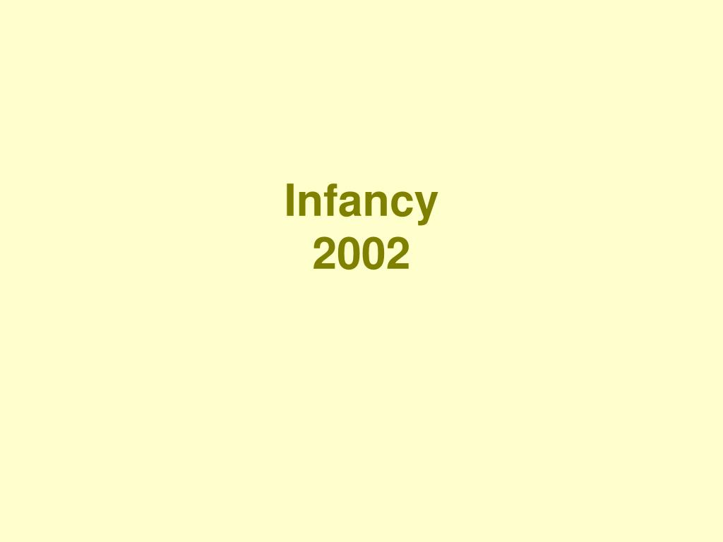 infancy 2002 l.