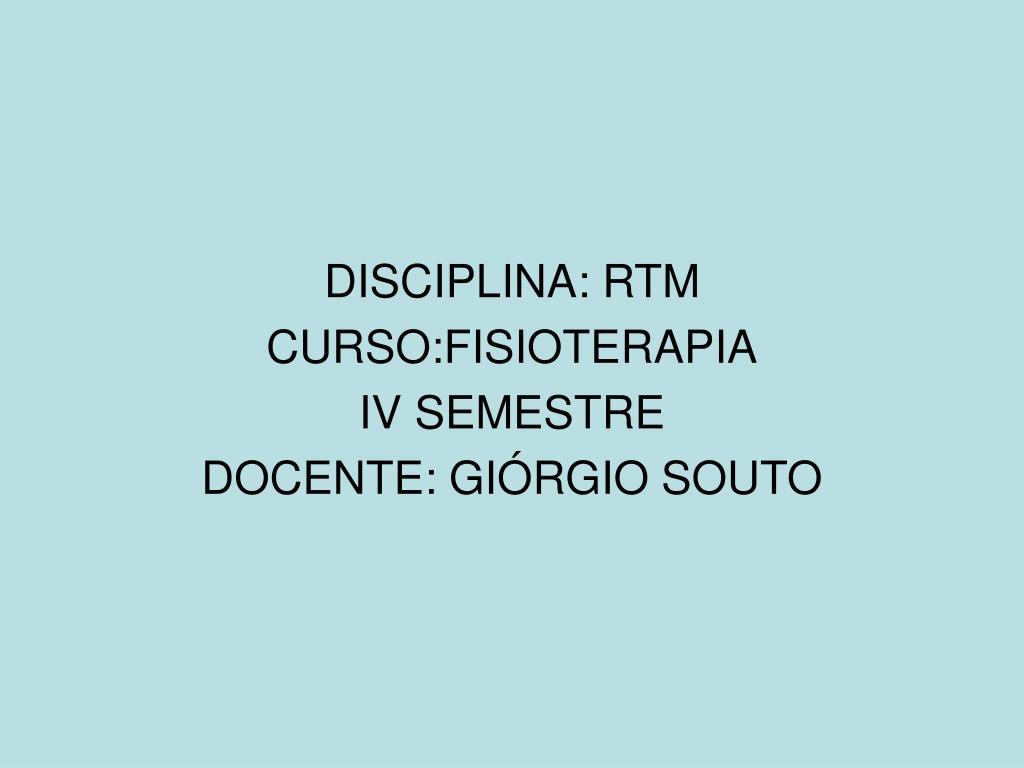 disciplina rtm curso fisioterapia iv semestre docente gi rgio souto l.
