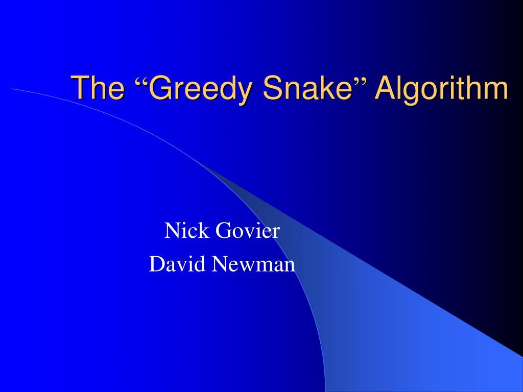 the greedy snake algorithm l.
