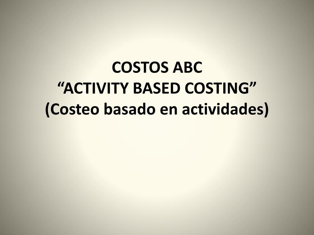 costos abc activity based costing costeo basado en actividades l.