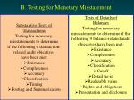b testing for monetary misstatement
