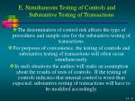 e simultaneous testing of controls and substantive testing of transactions