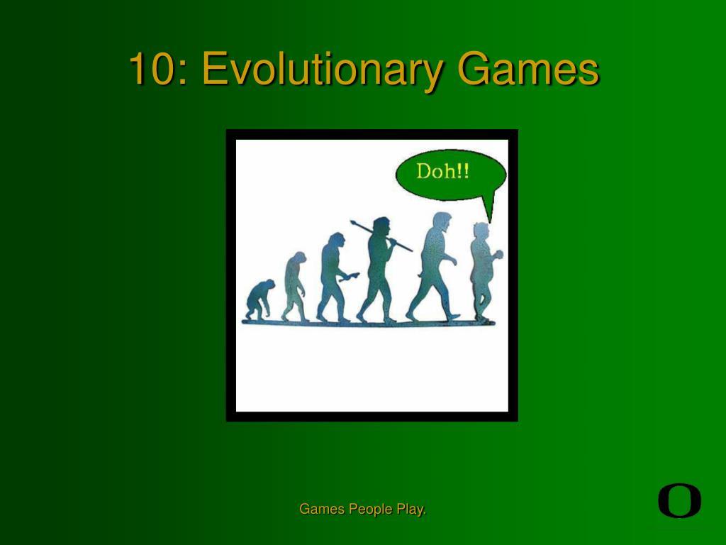 10 evolutionary games l.