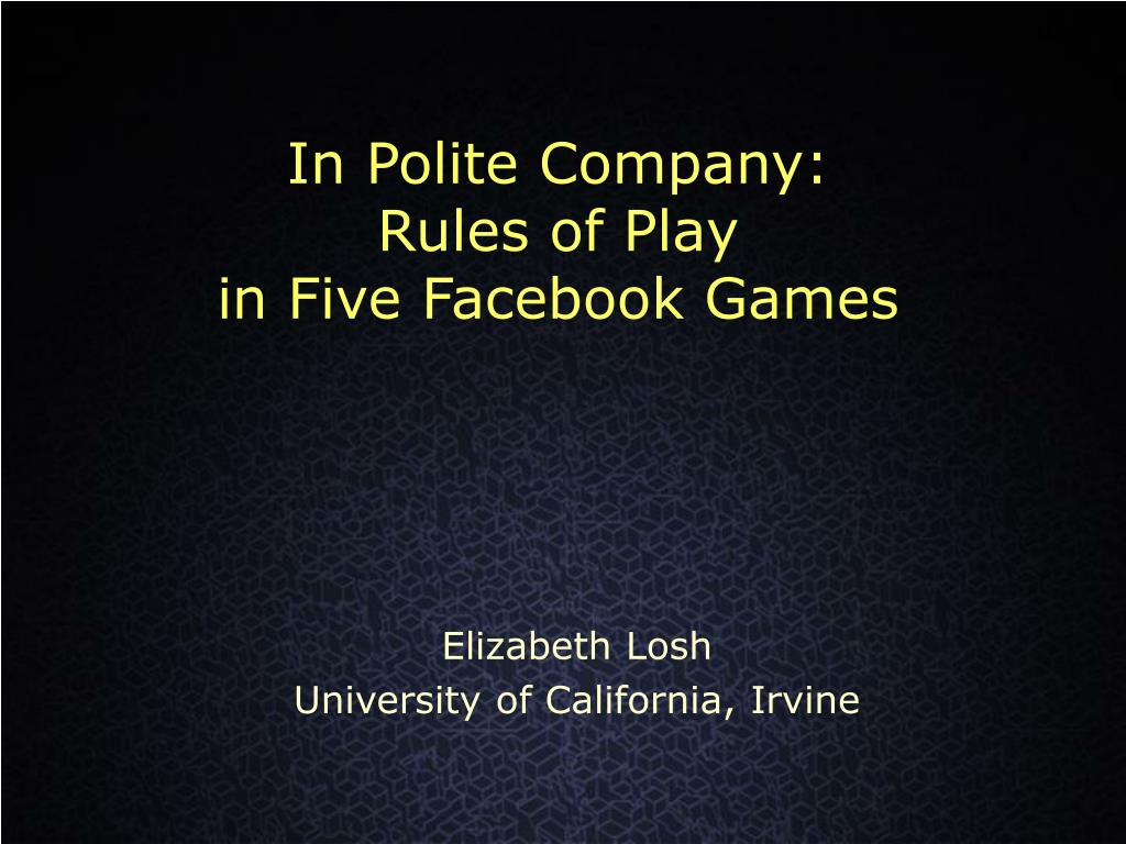 in polite company rules of play in five facebook games l.