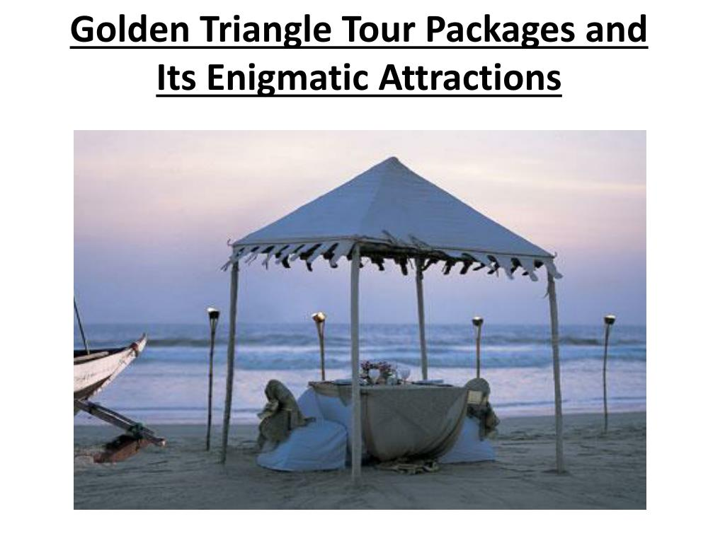 golden triangle tour packages and its enigmatic attractions l.