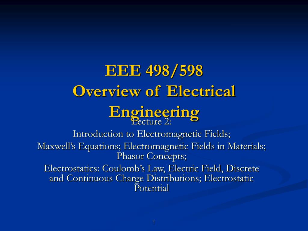 eee 498 598 overview of electrical engineering l.
