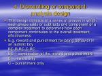 4 dismantling or component analysis design