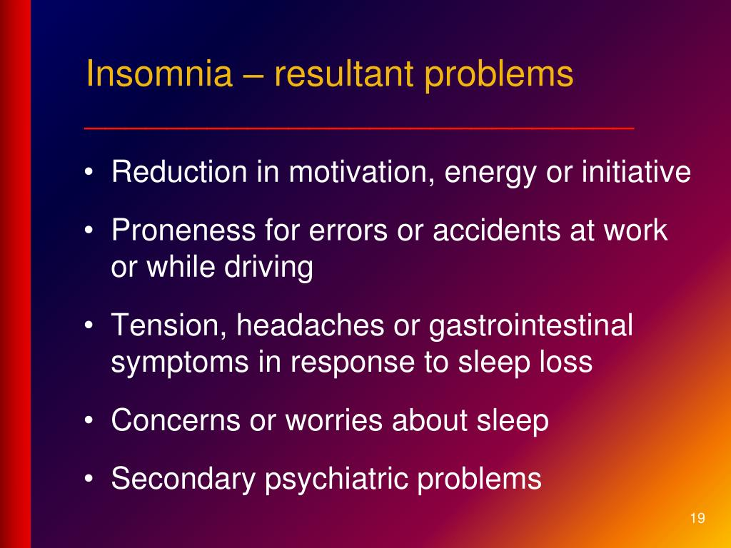Insomnia – resultant problems
