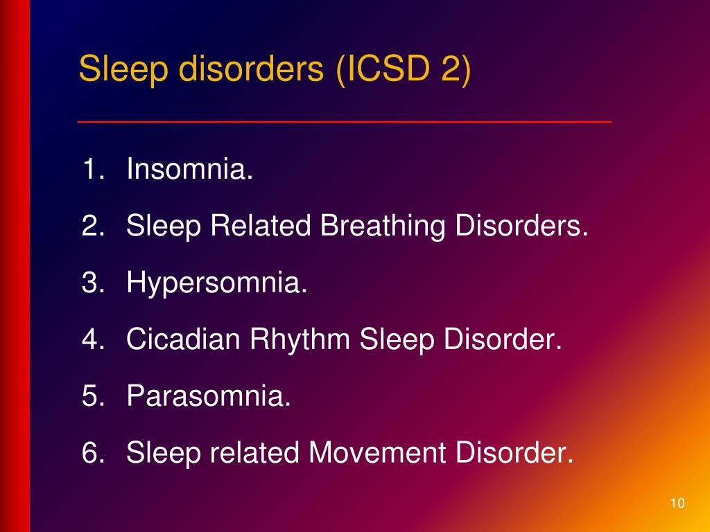 Sleep disorders (ICSD 2)