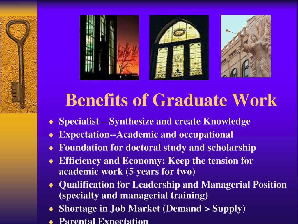 Benefits of Graduate Work