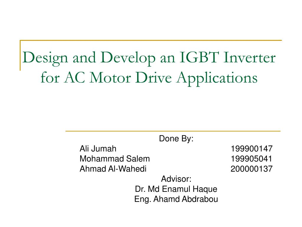 design and develop an igbt inverter for ac motor drive applications l.