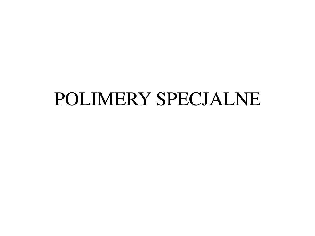 polimery specjalne l.