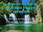 le risorse naturali su cui si basa il turismo sostenibile