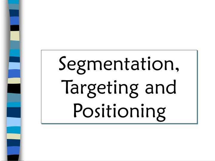 zara segmentation targeting and positioning In this article, we'll look at the segmentation, targeting and positioning (stp) model, an approach that you can use to identify your most valuable market segments, and then sell to them successfully with carefully targeted products and marketing.