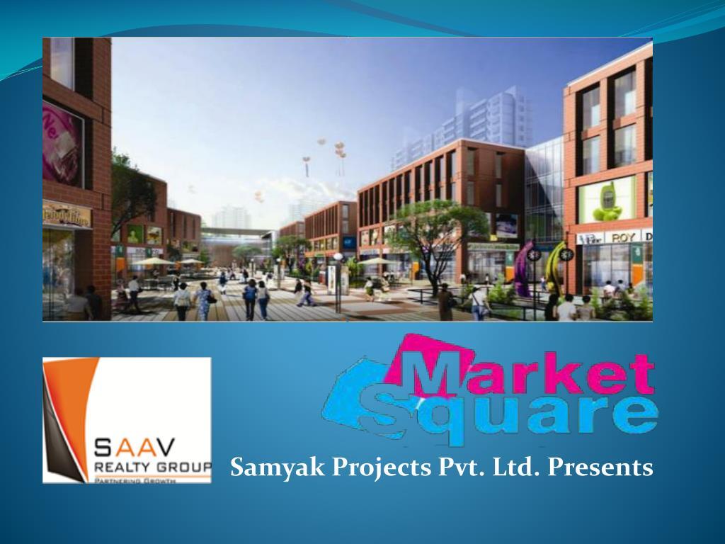 samyak projects pvt ltd presents l.