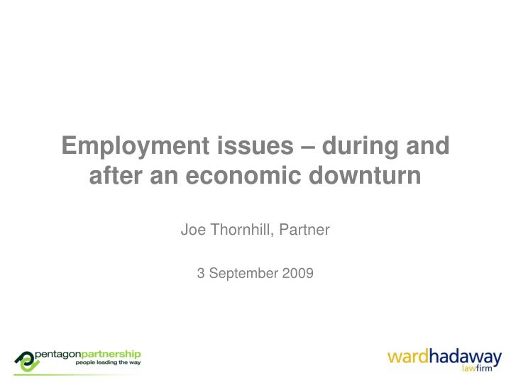 Employment issues during and after an economic downturn
