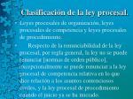 clasificaci n de la ley procesal