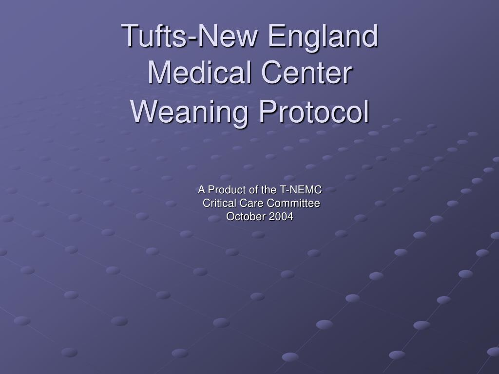 tufts new england medical center weaning protocol l.
