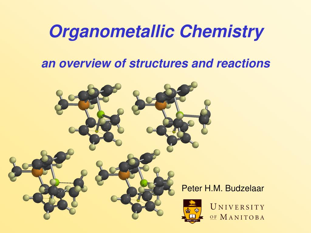 organometallic chemistry an overview of structures and reactions l.