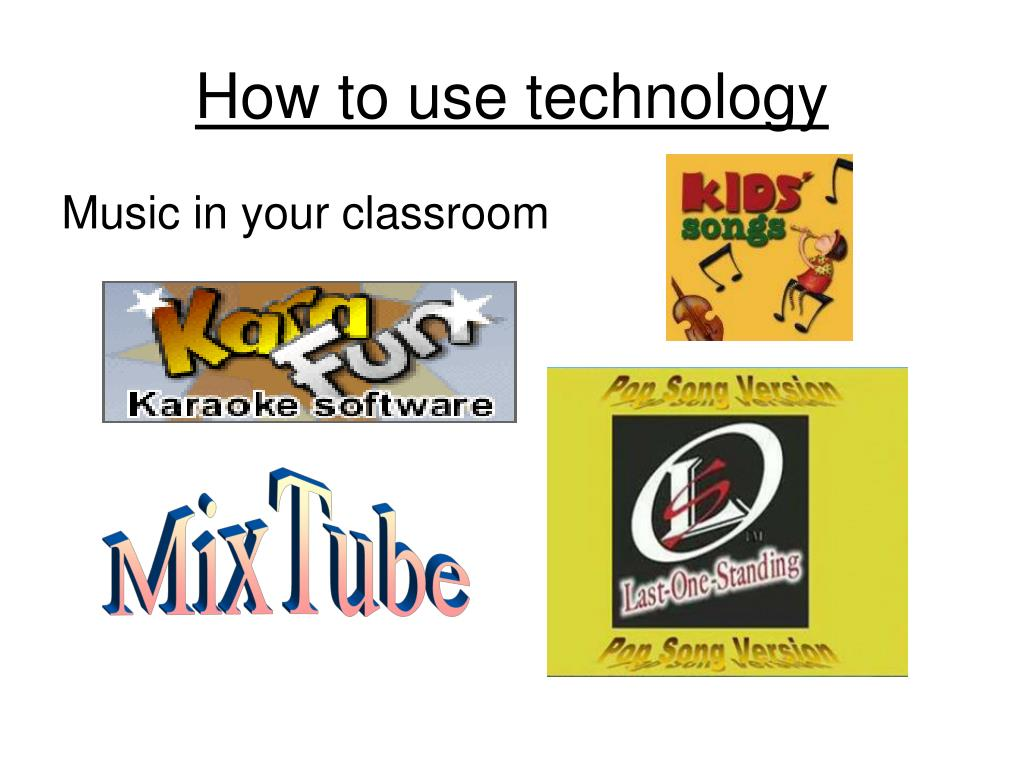How to use technology