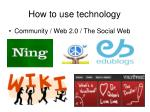 how to use technology22