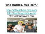 http setiteachers ning com http teachingrecipes com http eflclassroom com
