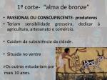 1 corte alma de bronze