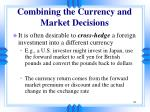 combining the currency and market decisions