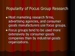 popularity of focus group research