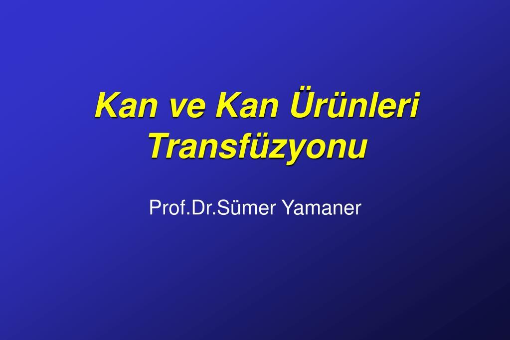 kan ve kan r nleri transf zyonu l.