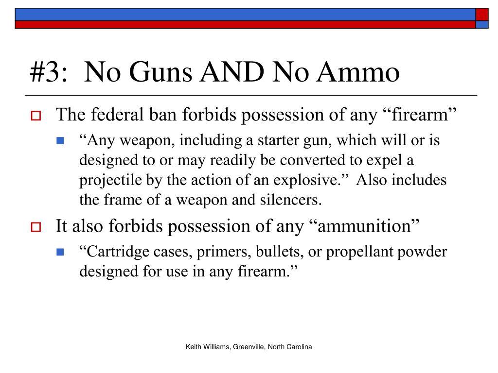 #3:  No Guns AND No Ammo