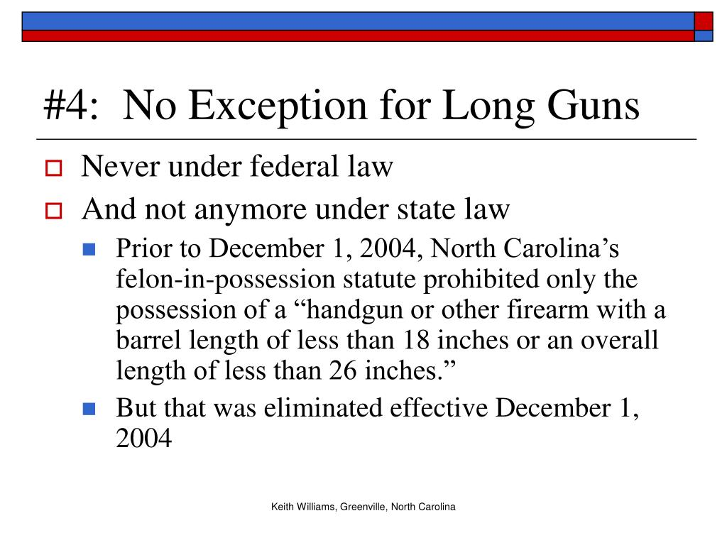 #4:  No Exception for Long Guns