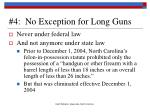 4 no exception for long guns