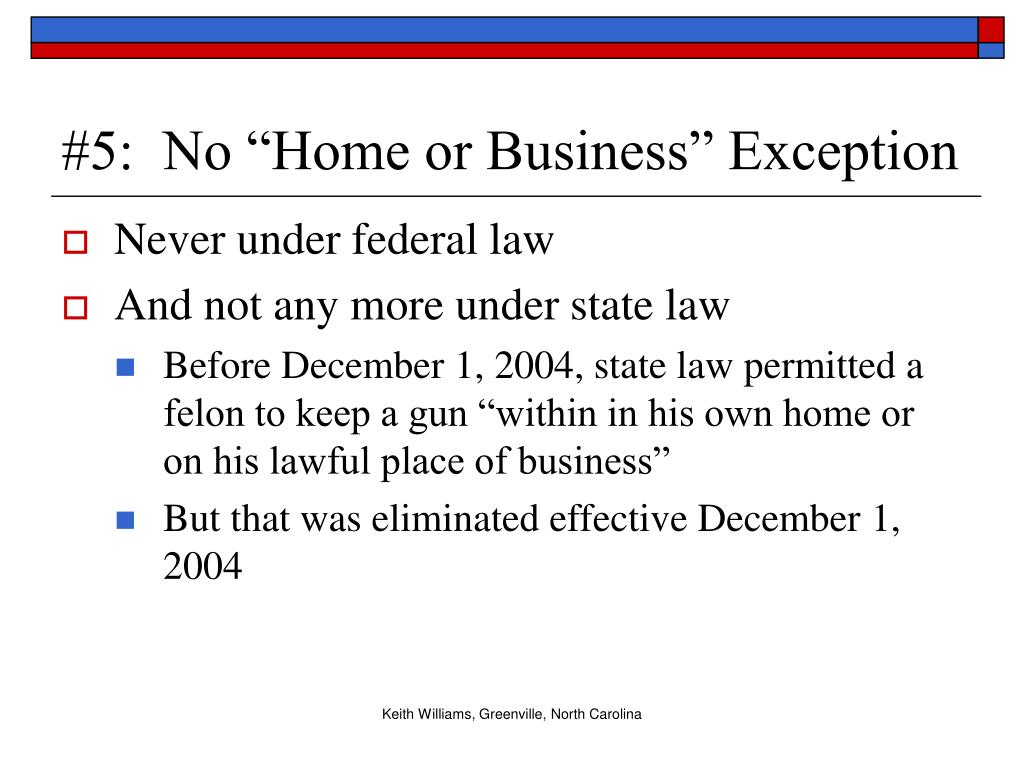"""#5:  No """"Home or Business"""" Exception"""