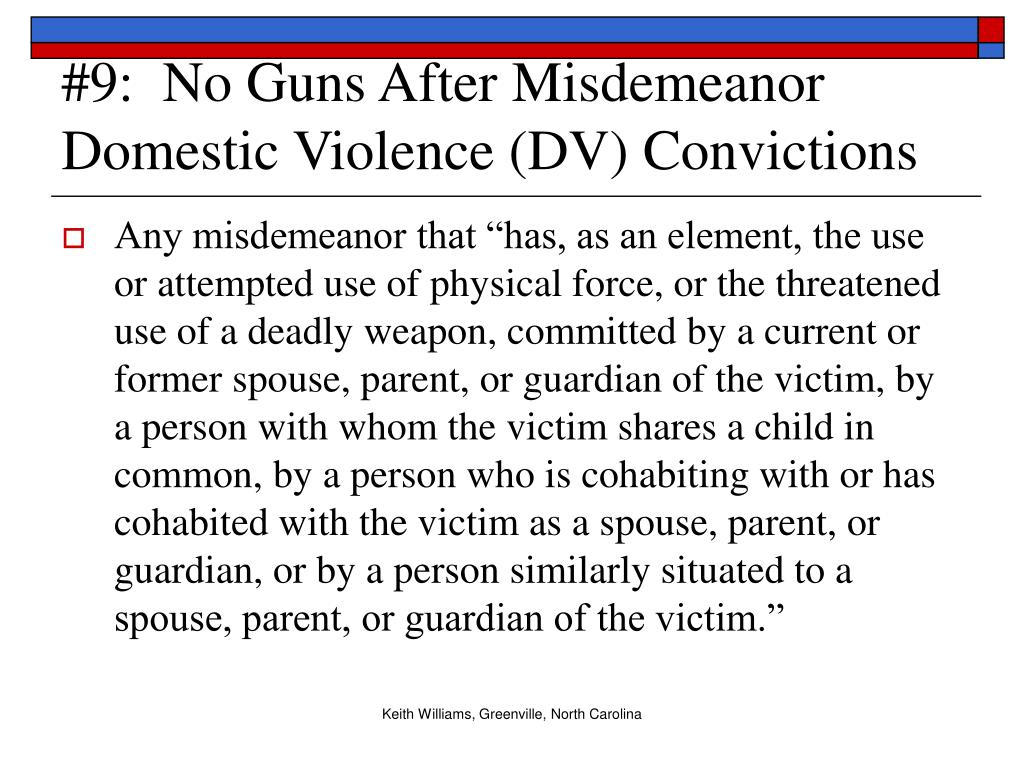 #9:  No Guns After Misdemeanor Domestic Violence (DV) Convictions