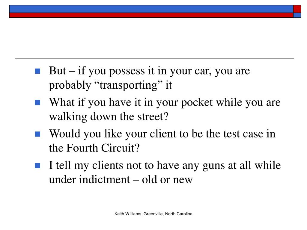 """But – if you possess it in your car, you are probably """"transporting"""" it"""
