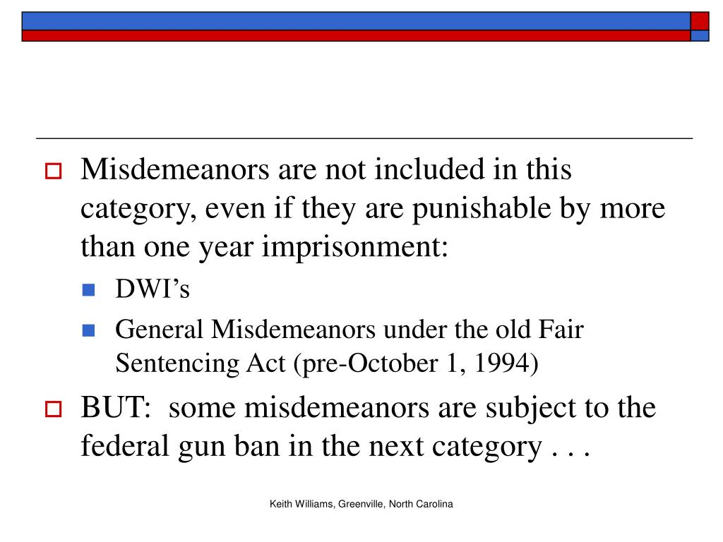 Misdemeanors are not included in this category, even if they are punishable by more than one year imprisonment: