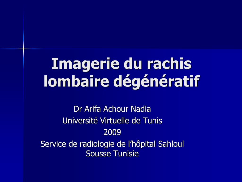 imagerie du rachis lombaire d g n ratif l.