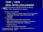 tdm irm srg myeloscanner