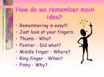 how do we remember main idea