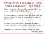 researchers speaking in their native language joe ward