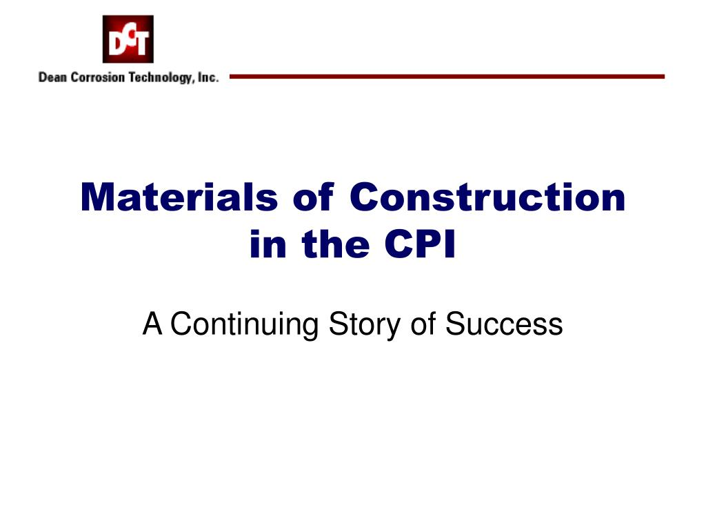 materials of construction in the cpi l.