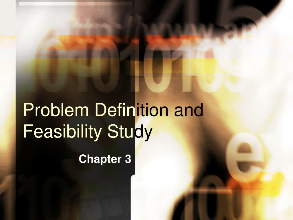 problem defin ition and feasibility stu dy l.