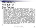 jurisprudencia voto 1081 04 sala primera